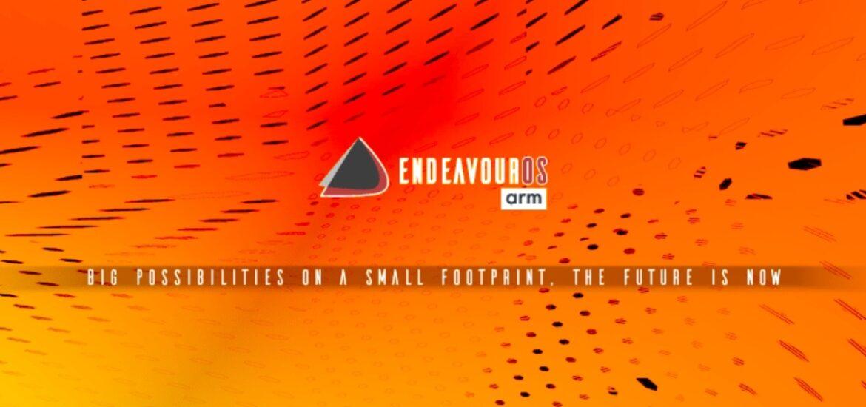 EndeavourOS ARM: Chính thức ra mắt từ tháng 9